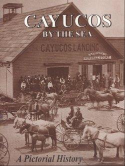 LANDING CAYUCOS historybook
